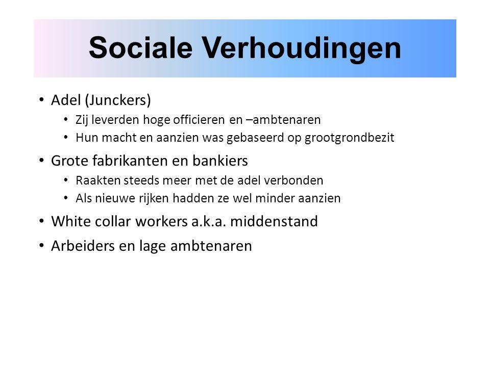 Sociale Verhoudingen Adel (Junckers) Grote fabrikanten en bankiers
