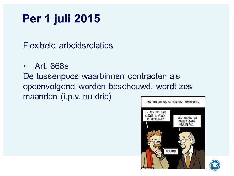 Per 1 juli 2015 Flexibele arbeidsrelaties Art. 668a