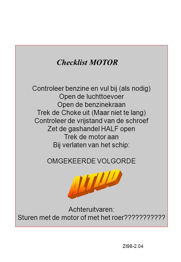 ALTIJD Checklist MOTOR Controleer benzine en vul bij (als nodig)