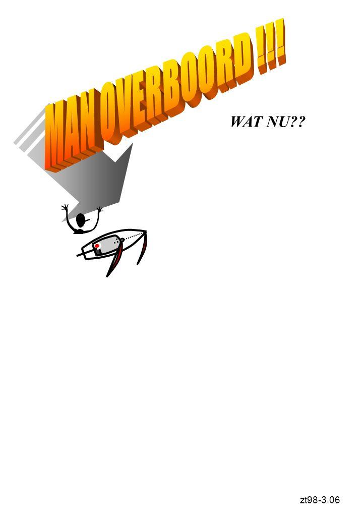 MAN OVERBOORD !!! WAT NU zt98-3.06
