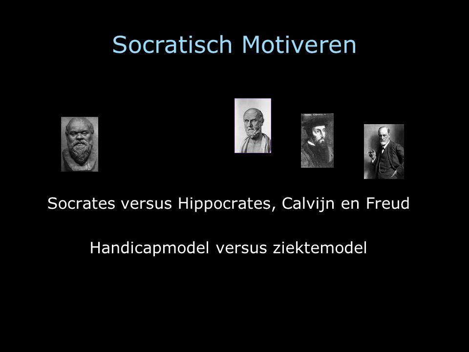 Socratisch Motiveren Socrates versus Hippocrates, Calvijn en Freud