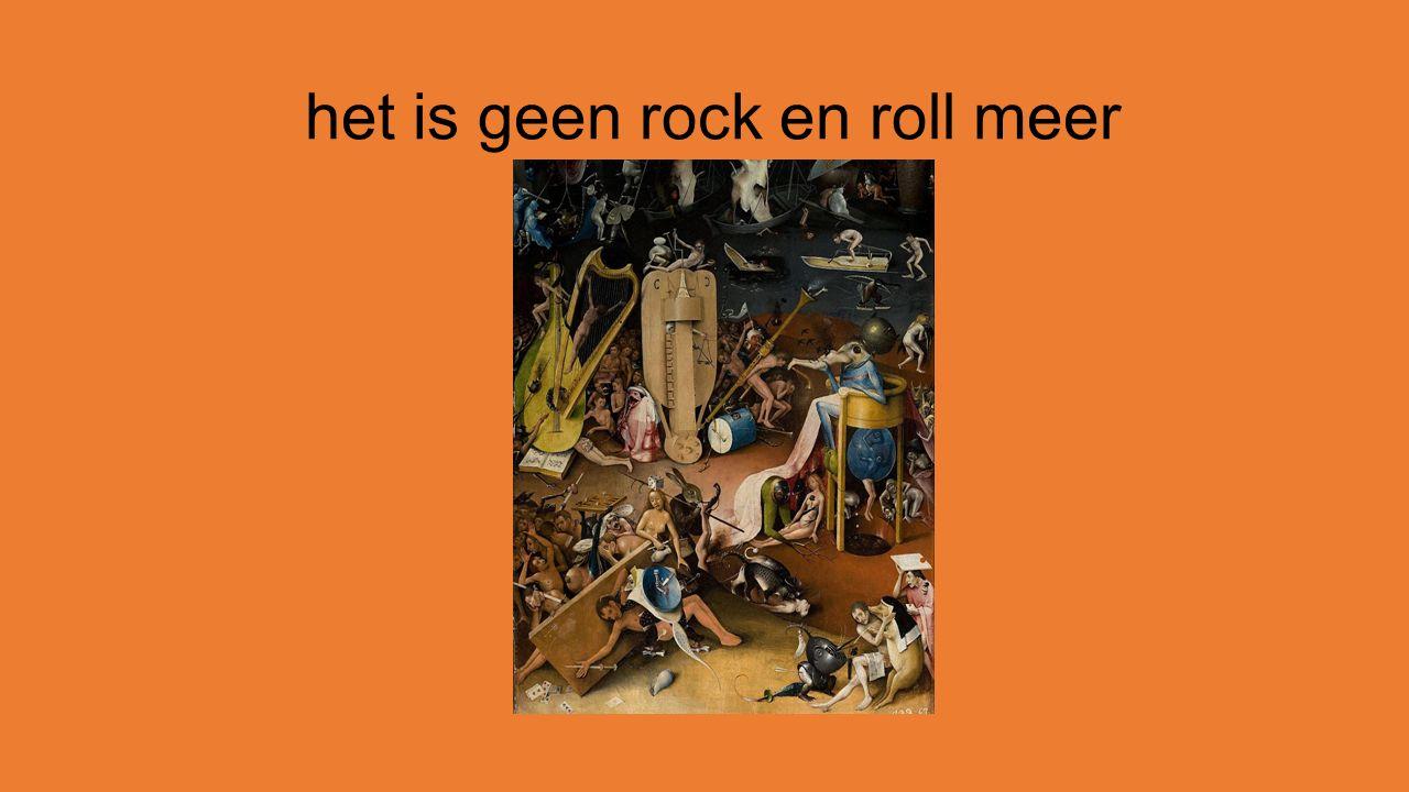 het is geen rock en roll meer
