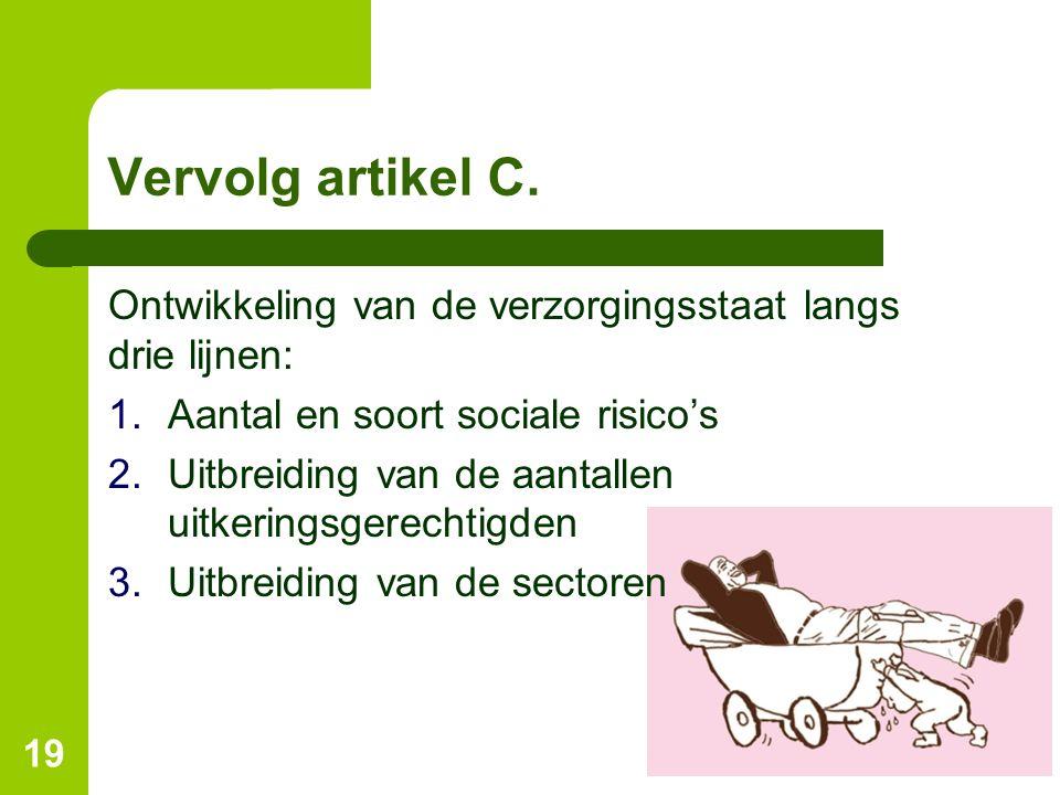 Vervolg artikel C. Ontwikkeling van de verzorgingsstaat langs drie lijnen: Aantal en soort sociale risico's.