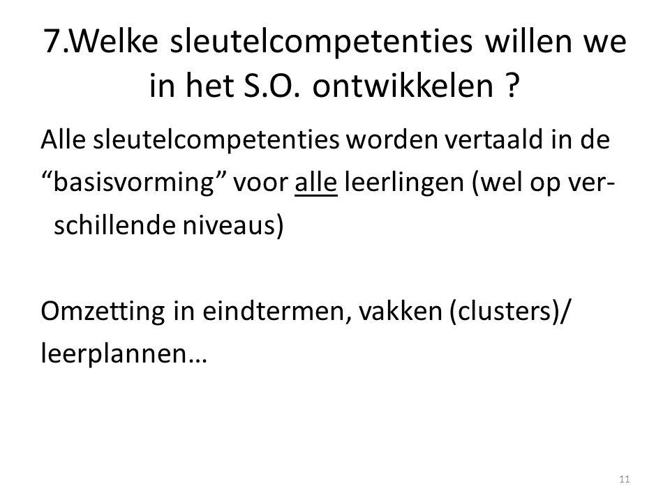 7.Welke sleutelcompetenties willen we in het S.O. ontwikkelen