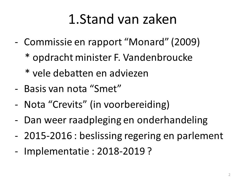 1.Stand van zaken Commissie en rapport Monard (2009)