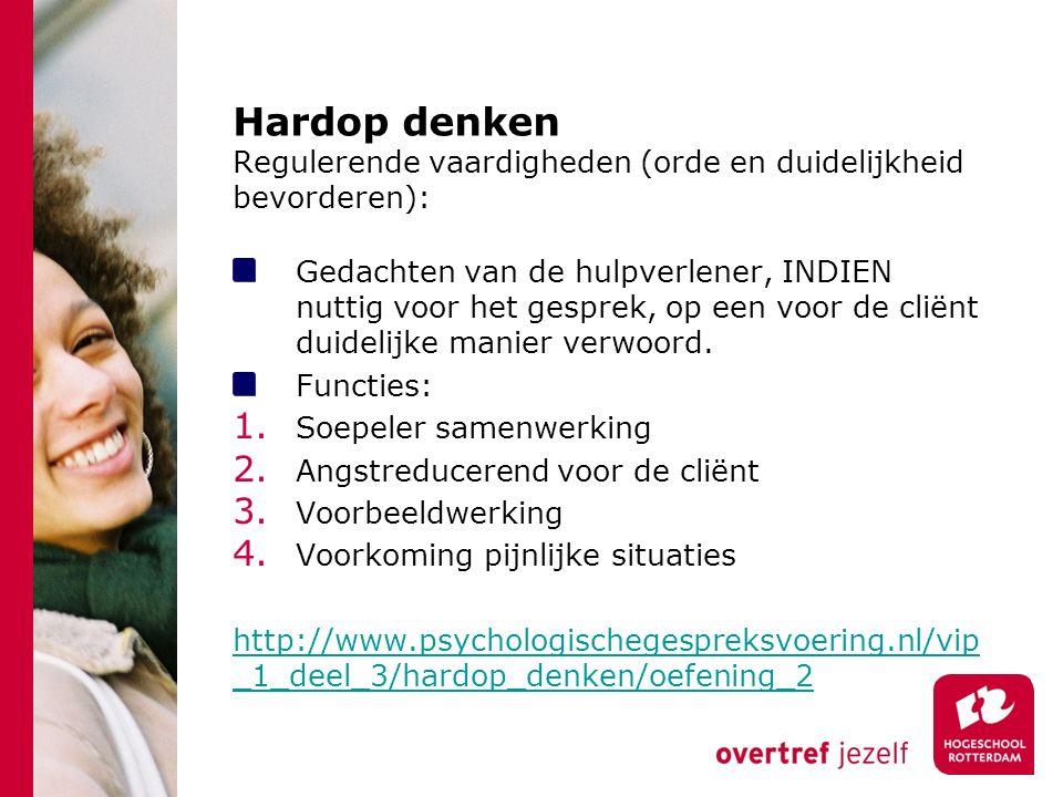 Hardop denken Regulerende vaardigheden (orde en duidelijkheid bevorderen):