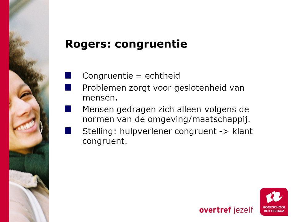 Rogers: congruentie Congruentie = echtheid