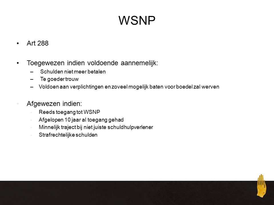 WSNP Art 288 Toegewezen indien voldoende aannemelijk: