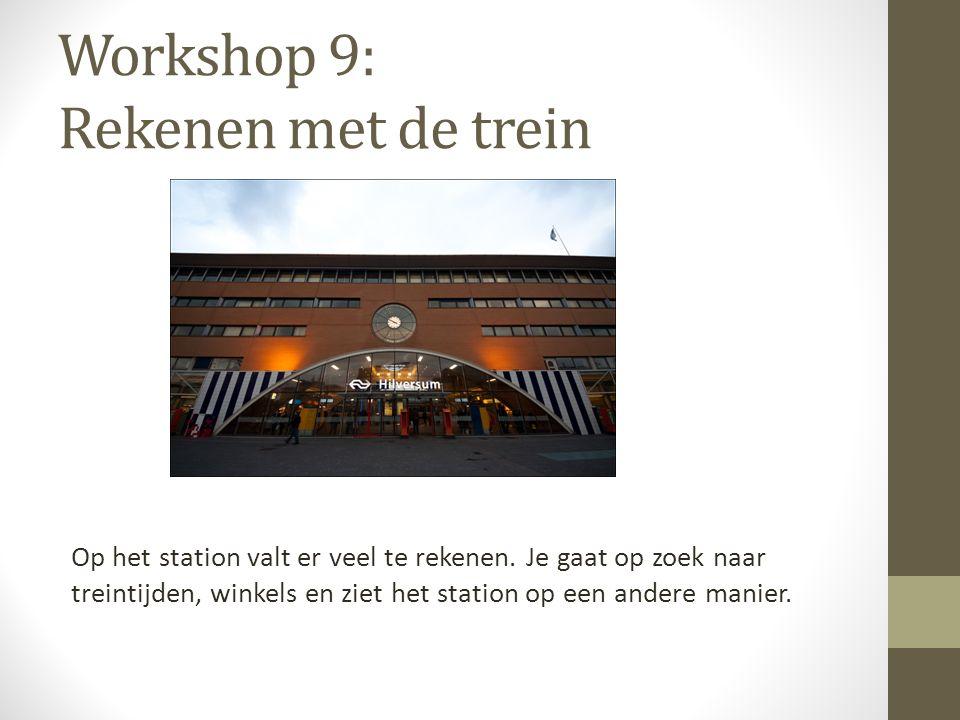 Workshop 9: Rekenen met de trein