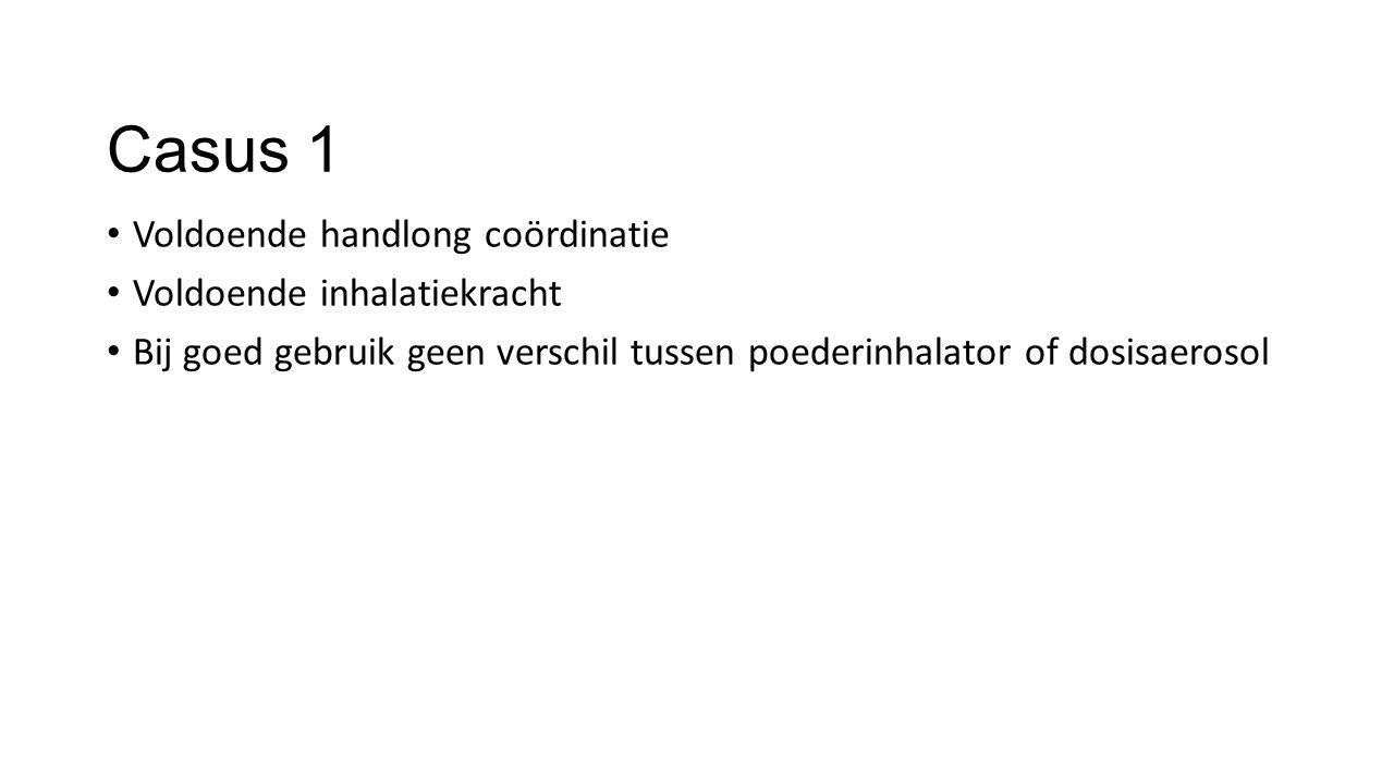 Casus 1 Voldoende handlong coördinatie Voldoende inhalatiekracht