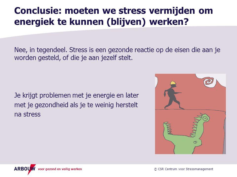 Conclusie: moeten we stress vermijden om energiek te kunnen (blijven) werken
