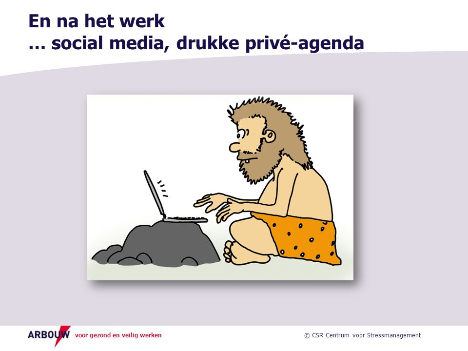 En na het werk … social media, drukke privé-agenda