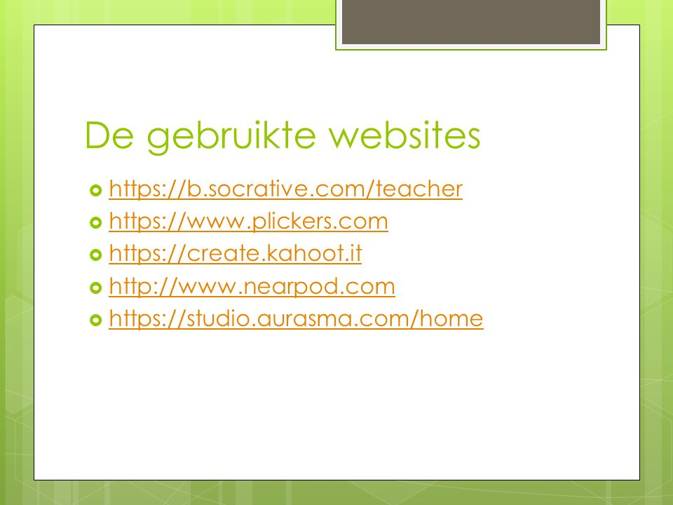 De gebruikte websites https://b.socrative.com/teacher