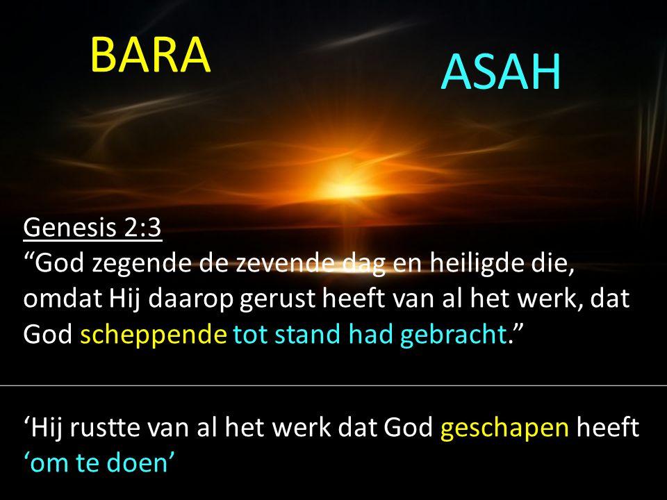 BARA ASAH. Genesis 2:3.