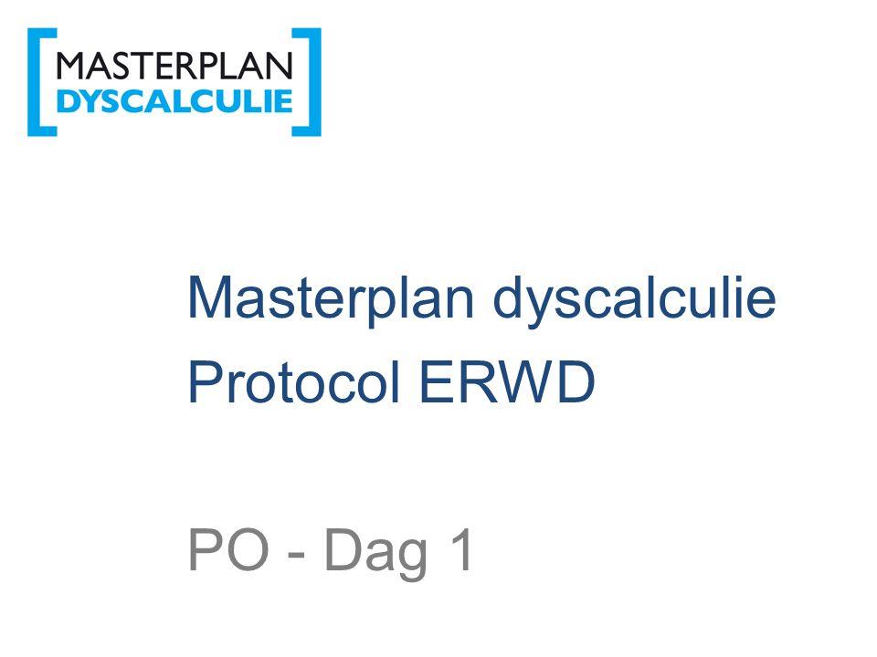 Masterplan dyscalculie Protocol ERWD PO - Dag 1