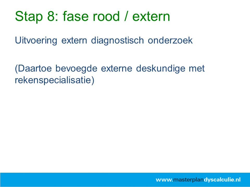 Stap 8: fase rood / extern