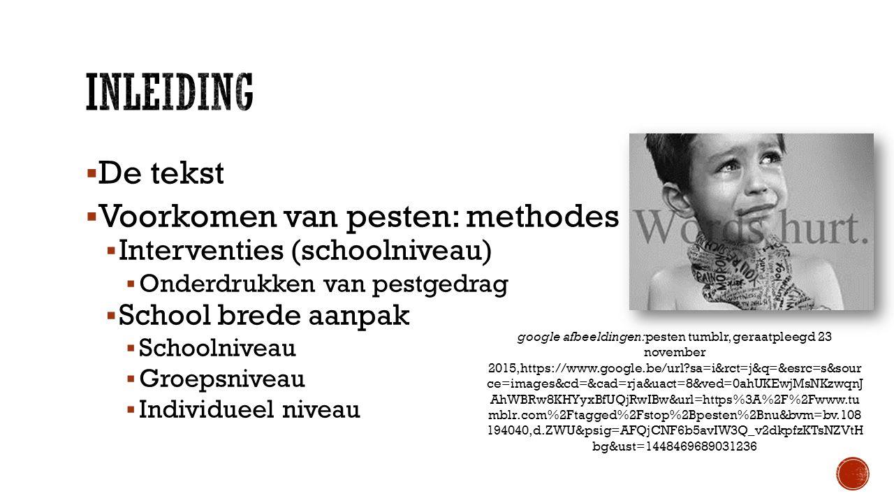 inleiding De tekst Voorkomen van pesten: methodes
