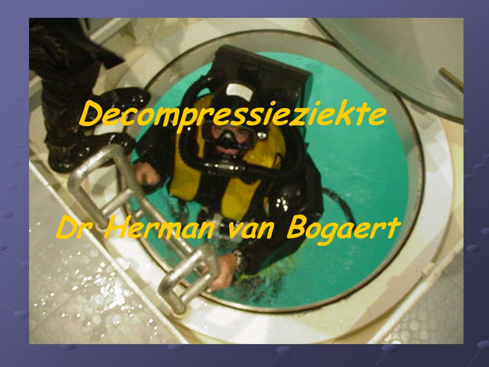 Decompressieziekte Dr Herman van Bogaert