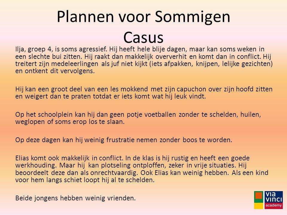 Plannen voor Sommigen Casus