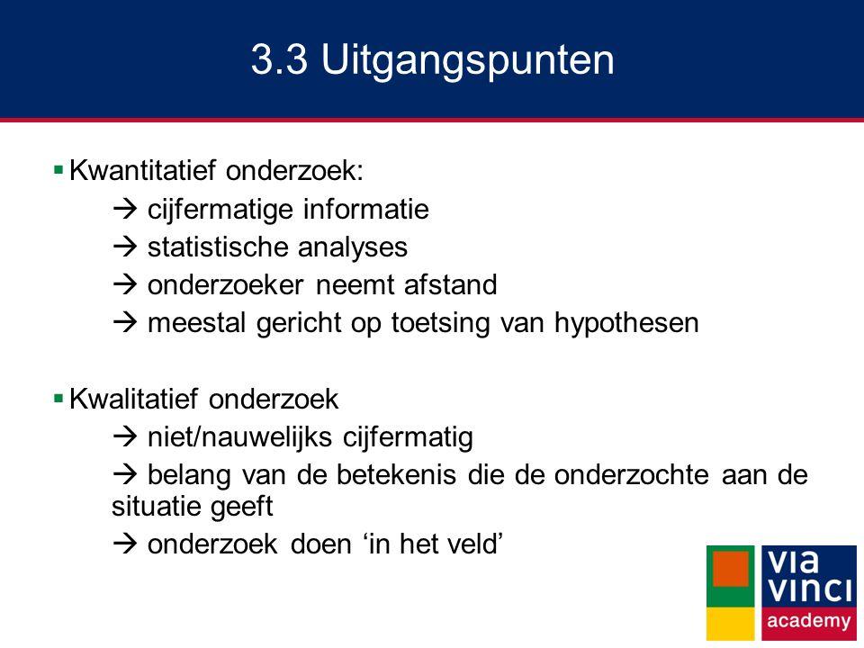 3.3 Uitgangspunten Kwantitatief onderzoek:  cijfermatige informatie