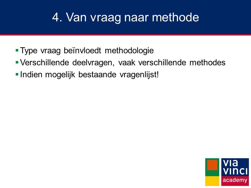 4. Van vraag naar methode Type vraag beïnvloedt methodologie