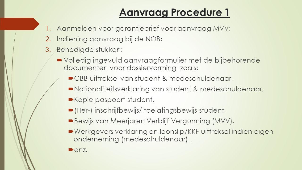 Aanvraag Procedure 1 Aanmelden voor garantiebrief voor aanvraag MVV;