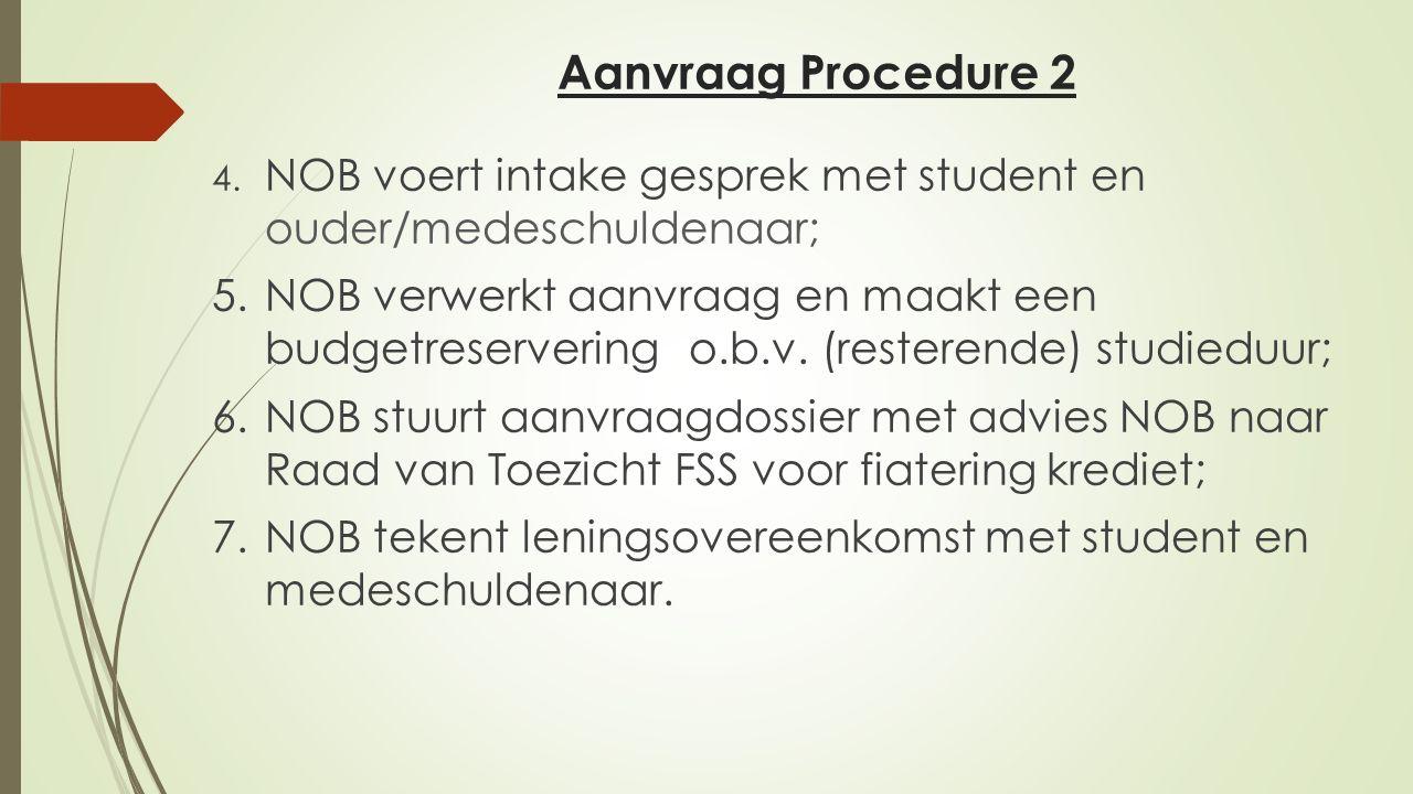 Aanvraag Procedure 2 4. NOB voert intake gesprek met student en ouder/medeschuldenaar;