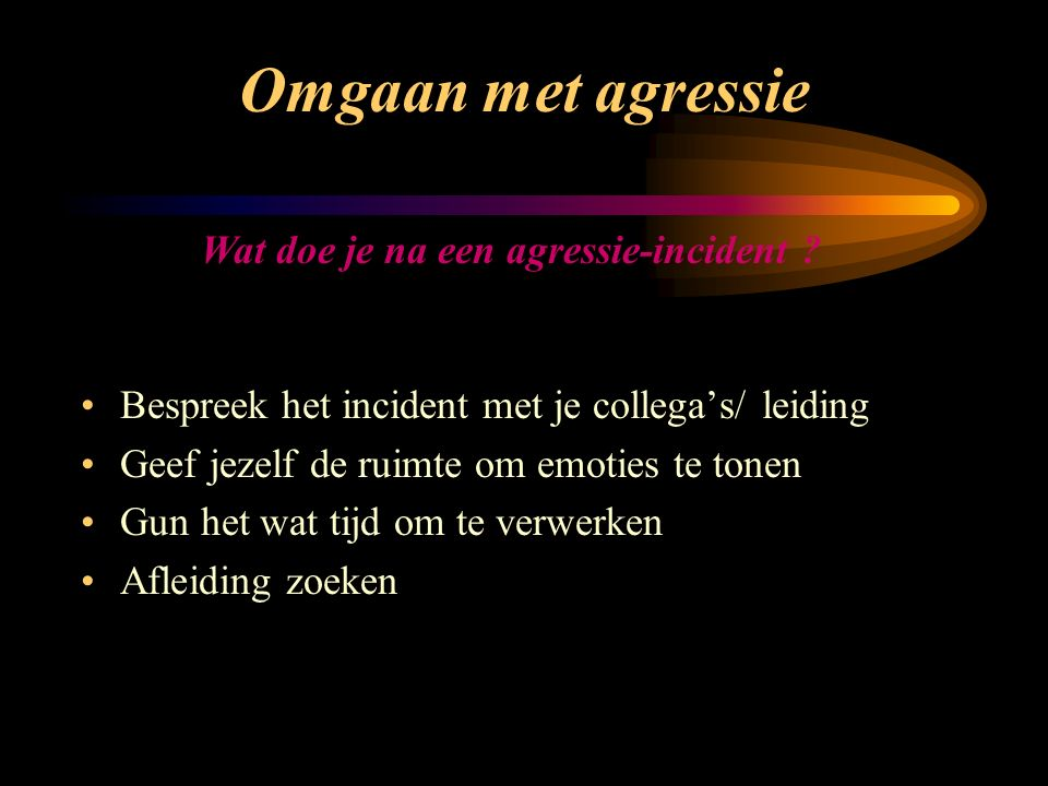 Wat doe je na een agressie-incident