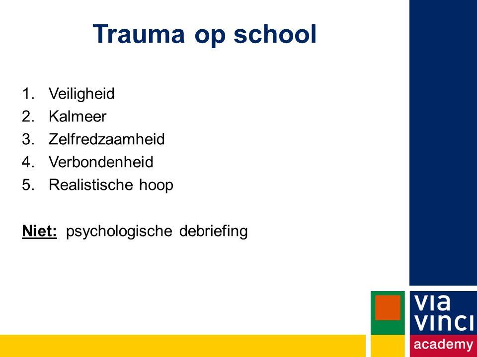 Trauma op school Veiligheid Kalmeer Zelfredzaamheid Verbondenheid