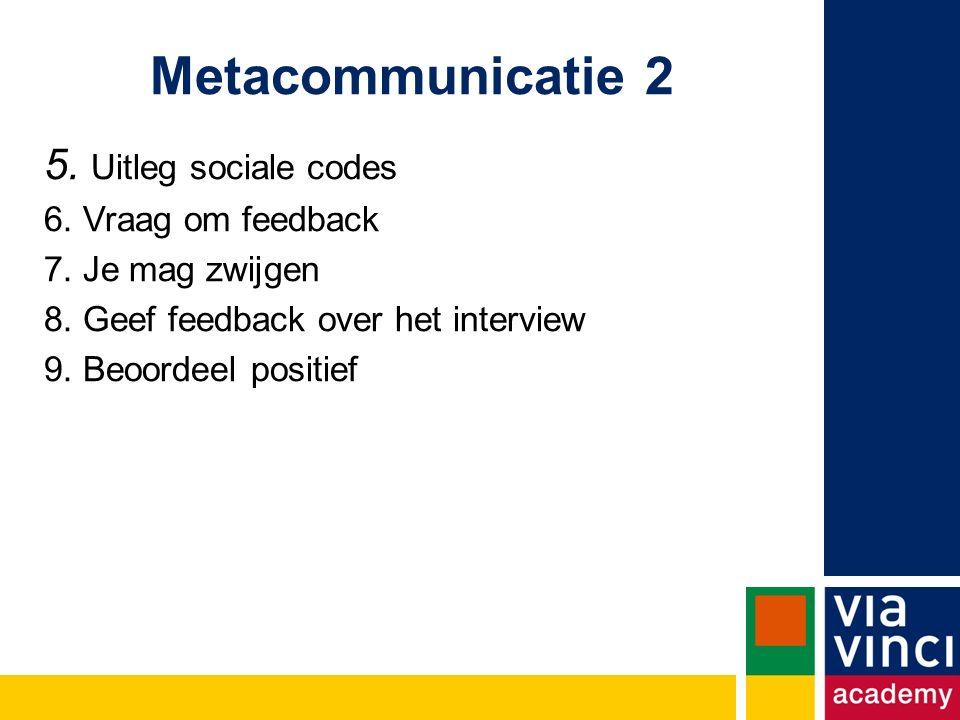 Metacommunicatie 2 5. Uitleg sociale codes 6. Vraag om feedback