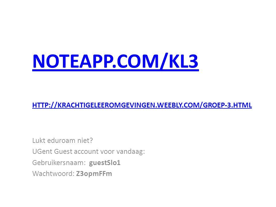 Noteapp.com/kl3 http://krachtigeleeromgevingen.weebly.com/groep-3.html