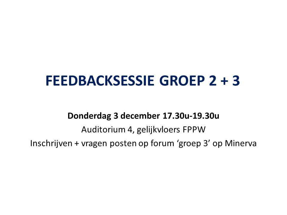 Feedbacksessie groep 2 + 3