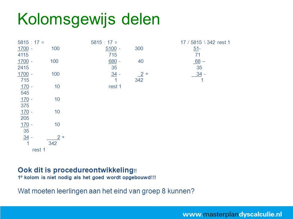 Kolomsgewijs delen Ook dit is procedureontwikkeling!!