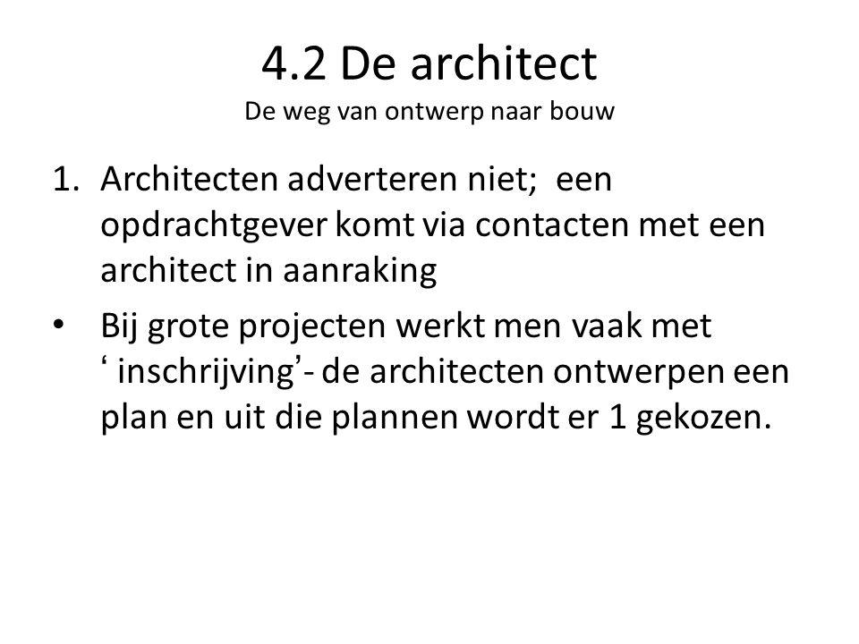4.2 De architect De weg van ontwerp naar bouw