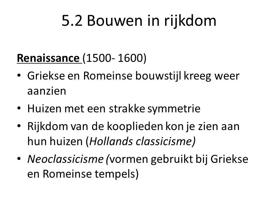 5.2 Bouwen in rijkdom Renaissance (1500- 1600)