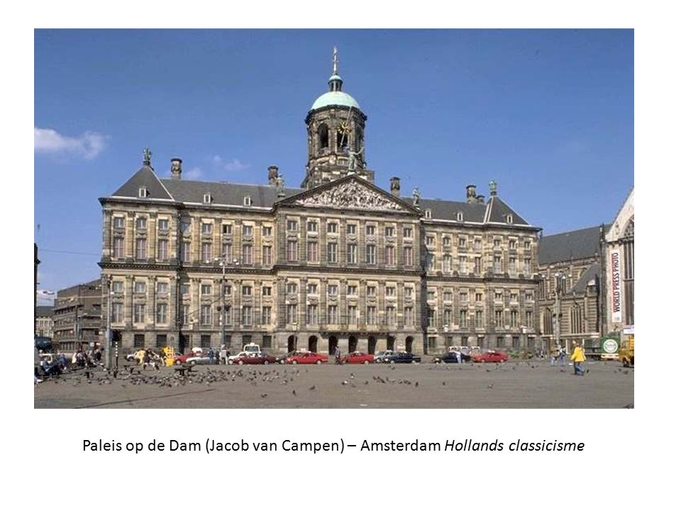 Paleis op de Dam (Jacob van Campen) – Amsterdam Hollands classicisme