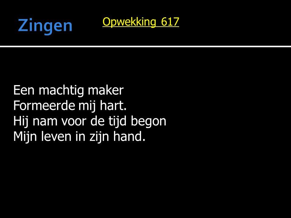 Zingen Een machtig maker Formeerde mij hart.