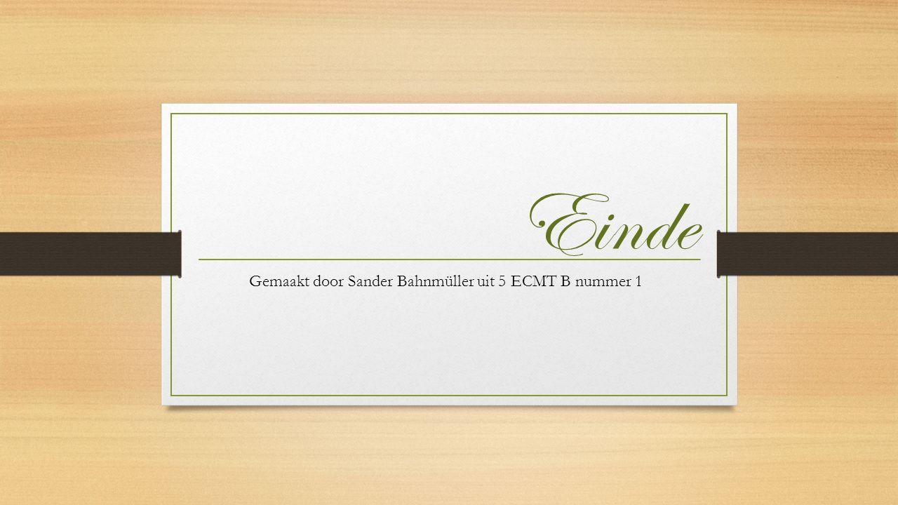 Einde Gemaakt door Sander Bahnmüller uit 5 ECMT B nummer 1