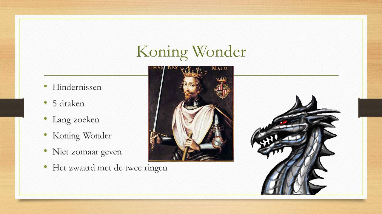 Koning Wonder Hindernissen 5 draken Lang zoeken Koning Wonder