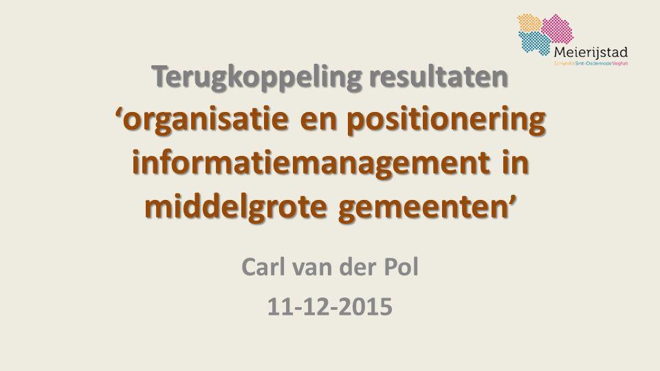 Terugkoppeling resultaten 'organisatie en positionering informatiemanagement in middelgrote gemeenten'