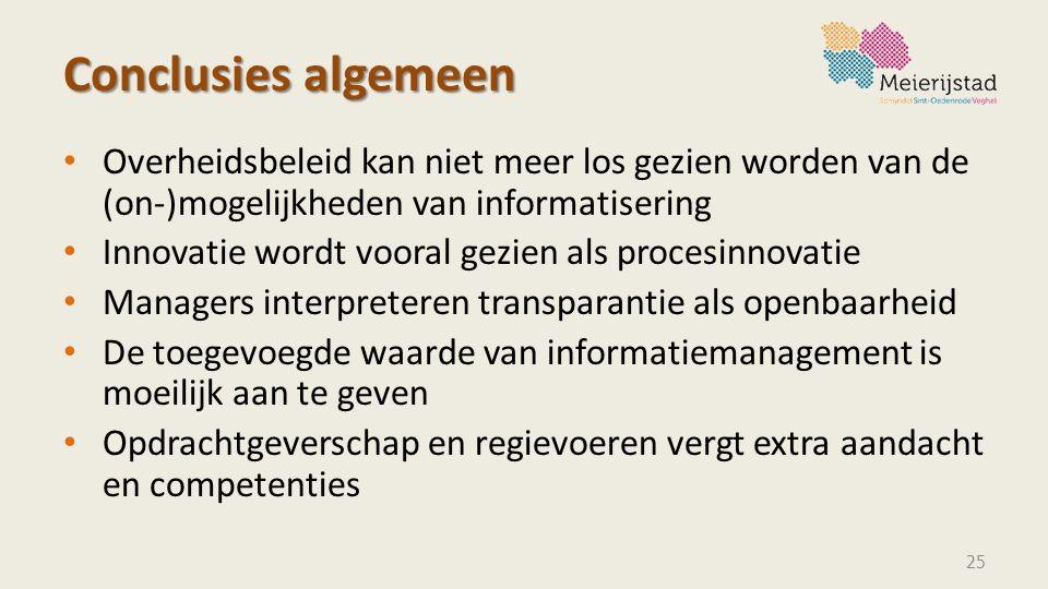 Conclusies algemeen Overheidsbeleid kan niet meer los gezien worden van de (on-)mogelijkheden van informatisering.