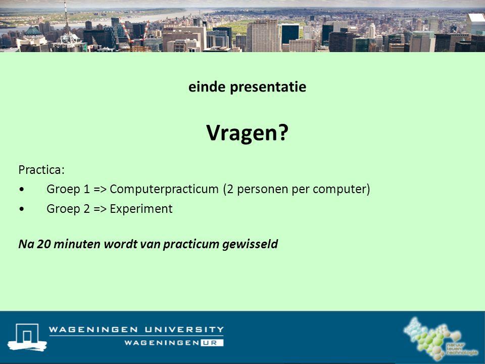 Vragen einde presentatie Practica: