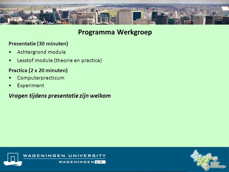 Programma Werkgroep Vragen tijdens presentatie zijn welkom