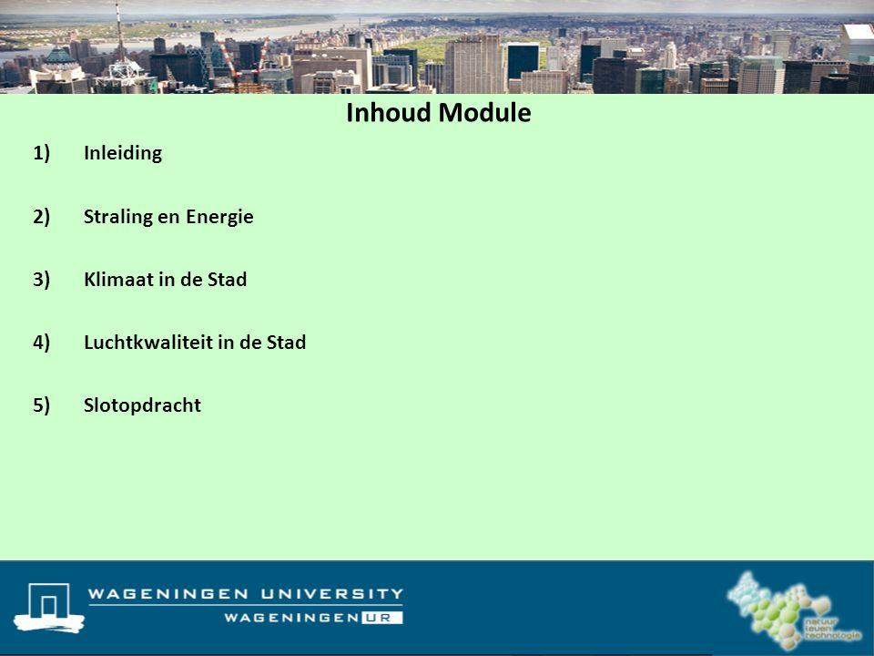 Inhoud Module Inleiding Straling en Energie Klimaat in de Stad