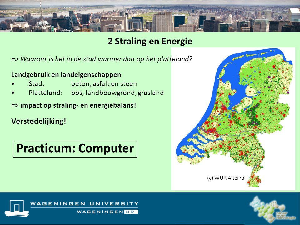 Practicum: Computer 2 Straling en Energie Verstedelijking!