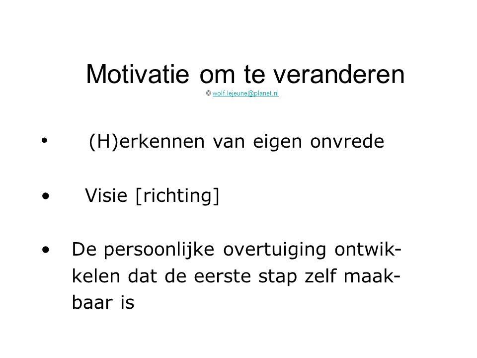 Motivatie om te veranderen © wolf.lejeune@planet.nl