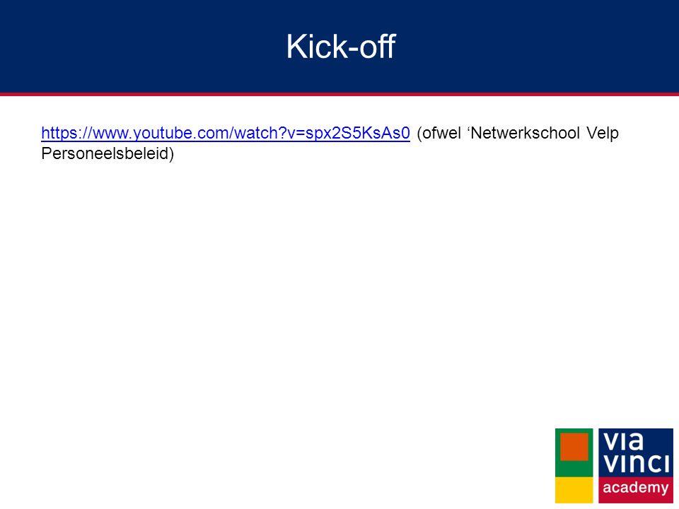 Kick-off https://www.youtube.com/watch v=spx2S5KsAs0 (ofwel 'Netwerkschool Velp Personeelsbeleid) Gewoon samen bekijken.