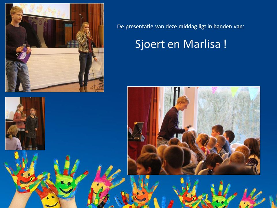 De presentatie van deze middag ligt in handen van: Sjoert en Marlisa !