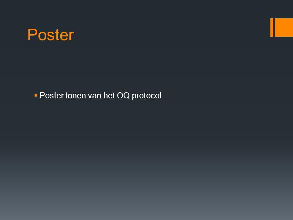 Poster Poster tonen van het OQ protocol