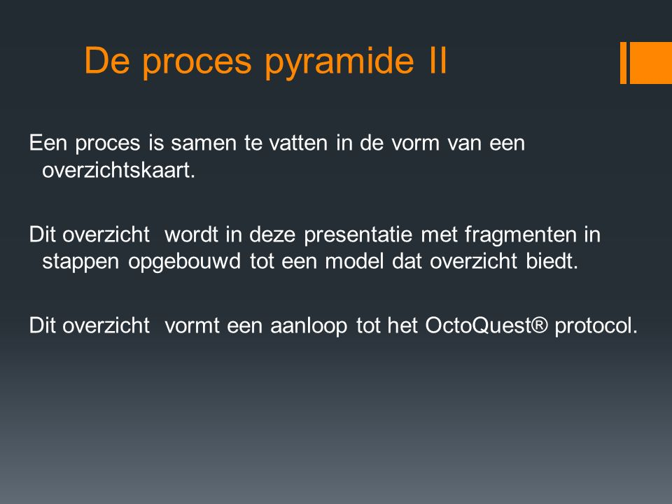 De proces pyramide II